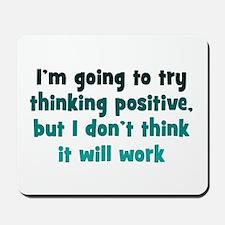 Pessimistic Positive Thinking Mousepad