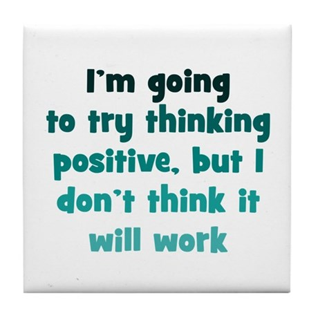 Pessimistic Positive Thinking Tile Coaster