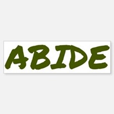 Abide Bumper Bumper Sticker