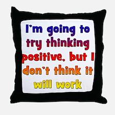 Pessimistic Positive Thinking Throw Pillow
