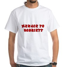 Menace to Sobriety White T-shirt