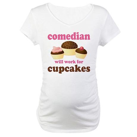 Funny Comedian Maternity T-Shirt
