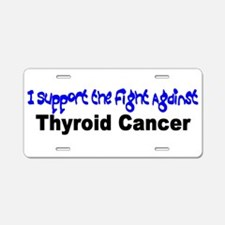 I Support the Fight Aluminum License Plate