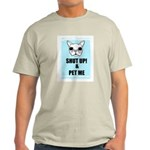 SHUT UP AND PET ME Ash Grey T-Shirt