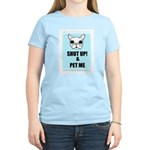 SHUT UP AND PET ME Women's Pink T-Shirt