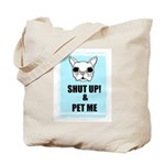 SHUT UP AND PET ME Tote Bag