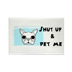 SHUT UP AND PET ME Rectangle Magnet (10 pack)