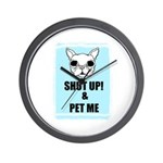 SHUT UP AND PET ME Wall Clock