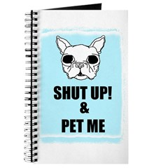SHUT UP AND PET ME Journal