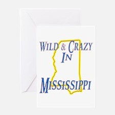 Wild & Crazy in MS Greeting Card