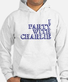 I Party With Charlie Hoodie