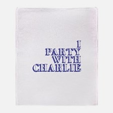 I Party With Charlie Throw Blanket