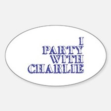 I Party With Charlie Decal