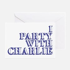 I Party With Charlie Greeting Card