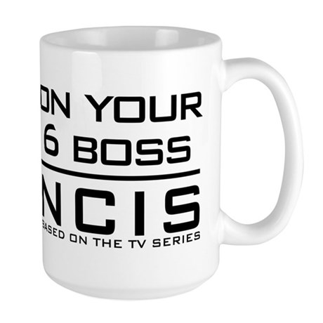 On Your 6 Boss NCIS Large Mug