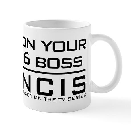 On Your 6 Boss NCIS Mug