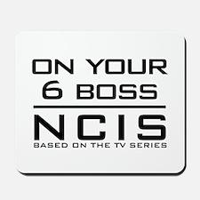 On Your 6 Boss NCIS Mousepad