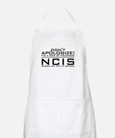 Don't Apologize! NCIS Apron
