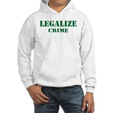 "SharpTee's ""Legalize Crime"" Hoodie"