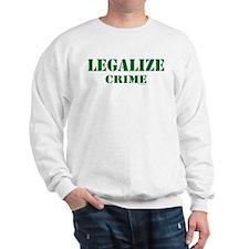 "SharpTee's ""Legalize Crime"" Sweatshirt"