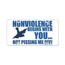 Nonviolence Begins with You.. Aluminum License Pla