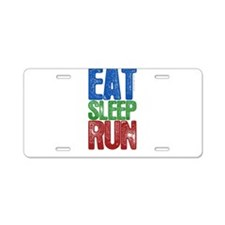 EAT SLEEP RUN Aluminum License Plate