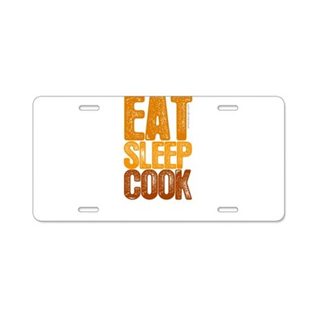 EAT SLEEP COOK Aluminum License Plate