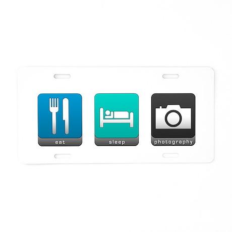Eat, Sleep, Photography Aluminum License Plate