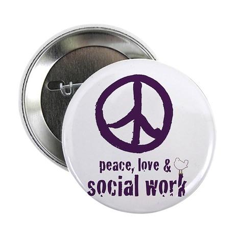 "Peace, Love, & Social Work 2.25"" Button"