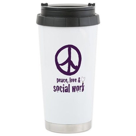 Peace, Love, & Social Work Cera Stainless Stee