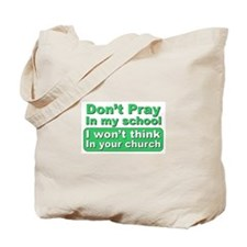 Don't Pray in my school... Tote Bag