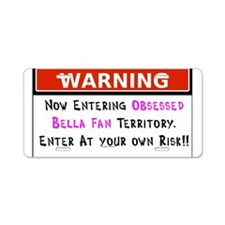Obsessed Bella Territory Aluminum License Plate