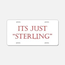 """Just """"Sterling"""" Aluminum License Plate"""