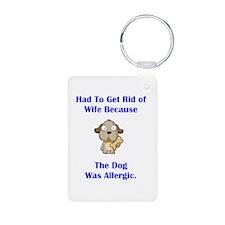 Got Rid of Wife (dog) Keychains
