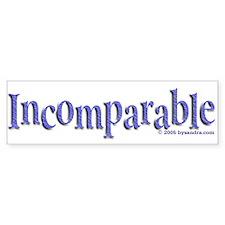Incomparable Bumper Bumper Sticker