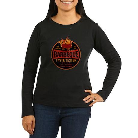 BBQ TASTE TESTER Women's Long Sleeve Dark T-Shirt