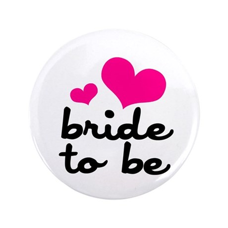 """Bride To Be 3.5"""" Button"""