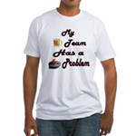 My Drinking Team Has a Curlin Fitted T-Shirt