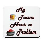 My Drinking Team Has a Curlin Mousepad