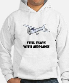 Still Plays With Airplanes Hoodie