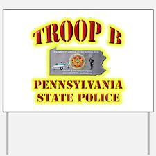 PA State Police Troop B Yard Sign