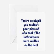 You're so stupid Greeting Card