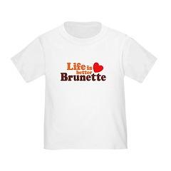 Life Is Better Brunette T