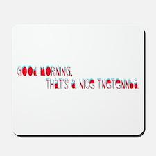 Good morning, that's a nice tnetennba Mousepad