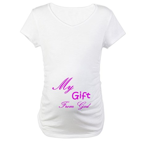 My Gift From God Maternity T-Shirt