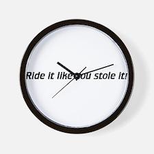 Ride it like you stole it! Wall Clock