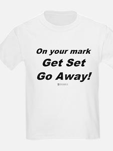 Go Away -  Kids T-Shirt