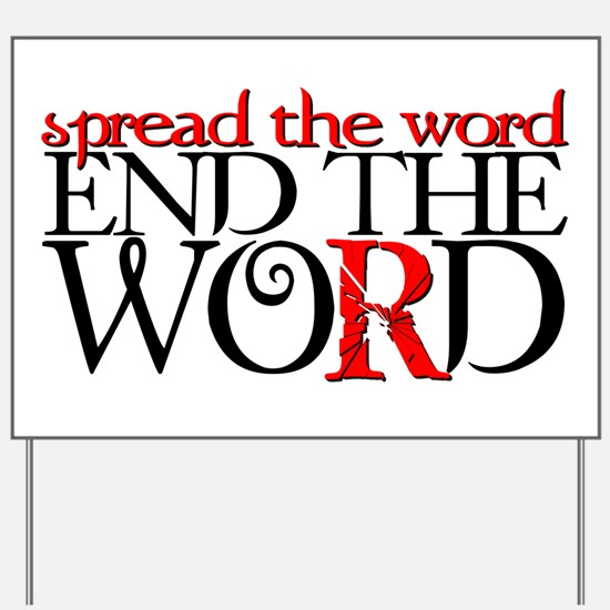 End the Word Yard Sign