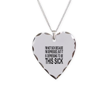 Sick & Depressed Necklace Heart Charm