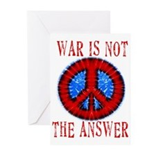 War is NOT The Answer Greeting Cards (Pk of 10